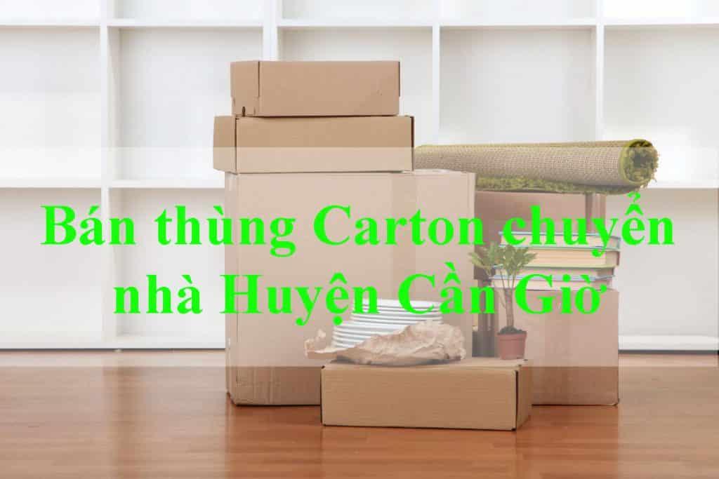 đơn vị bán thùng carton chuyển nhà huyện Cần Giờ uy tín, giá rẻ